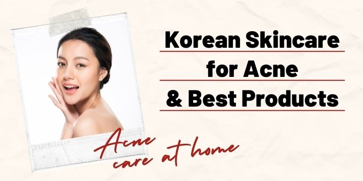korean acne skin care & best products